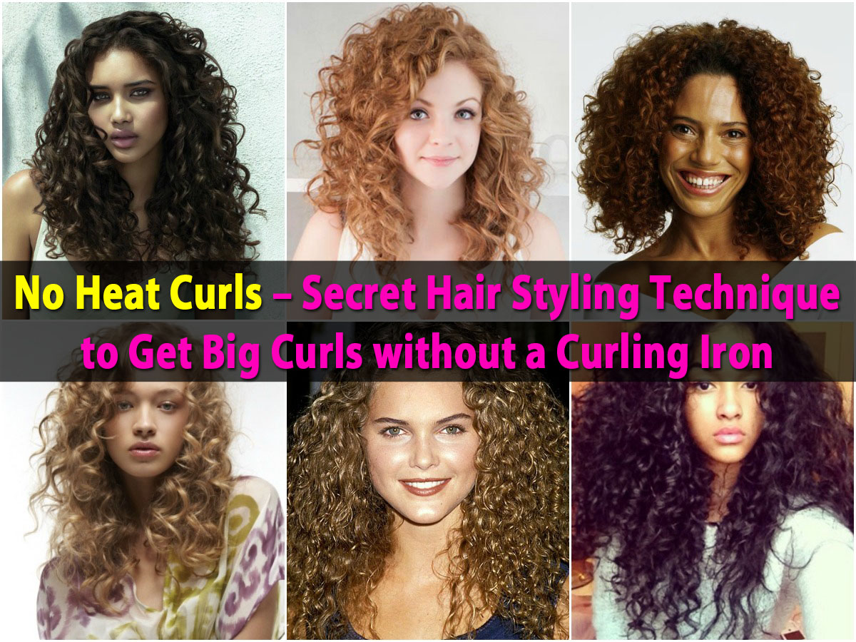 No Heat Curls Secret Hair Styling Technique To Get Big Curls Without A Curling Iron Diy Crafts