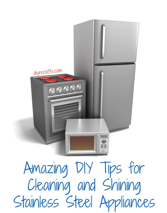 Amazing DIY Tips for Cleaning and Shining Stainless Steel Appliances