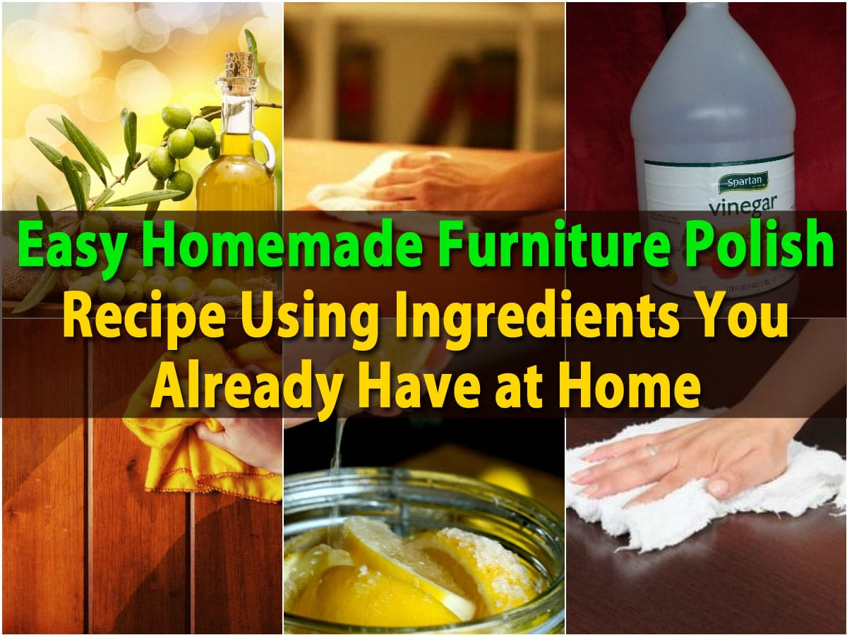 Easy Homemade Furniture Polish Recipe Using Ingredients You Already