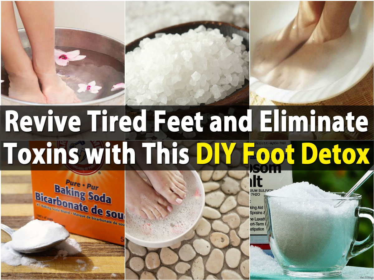 Revive Tired Feet And Eliminate Toxins With This Diy Foot