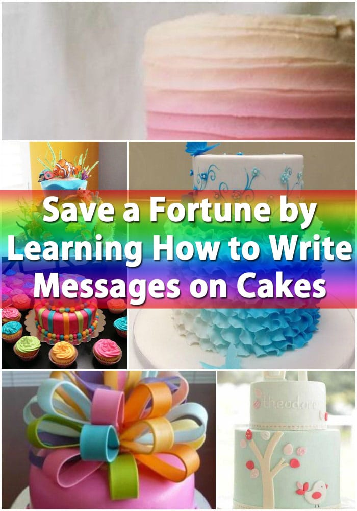 Save a Fortune by Learning How to Write Messages on Cakes