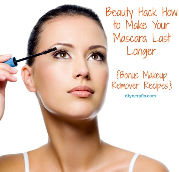 How to Make Your Mascara Last Longer + Bonus Makeup Remover Recipe