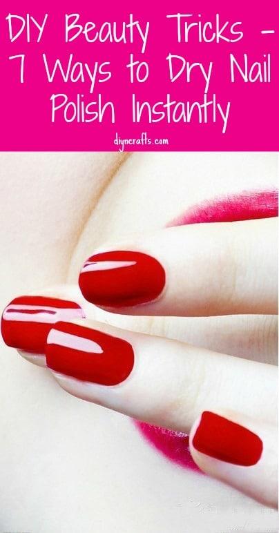 DIY Beauty Tricks - 7 Ways to Dry Nail Polish Instantly