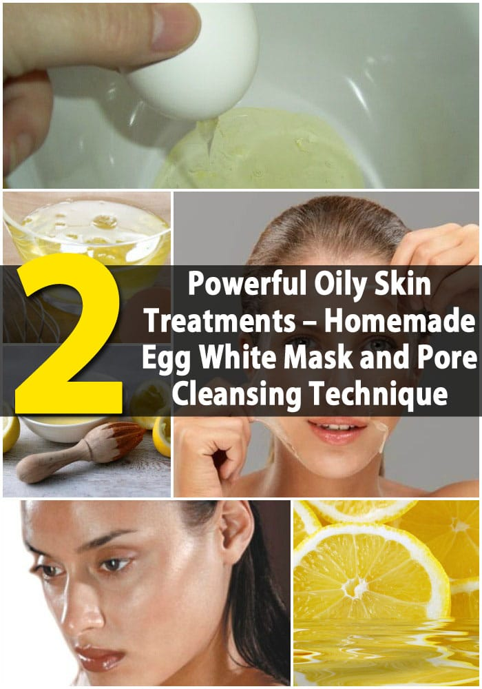 The 2 Most Powerful Oily Skin Treatments - Homemade Egg White Mask and Pore Cleansing Technique