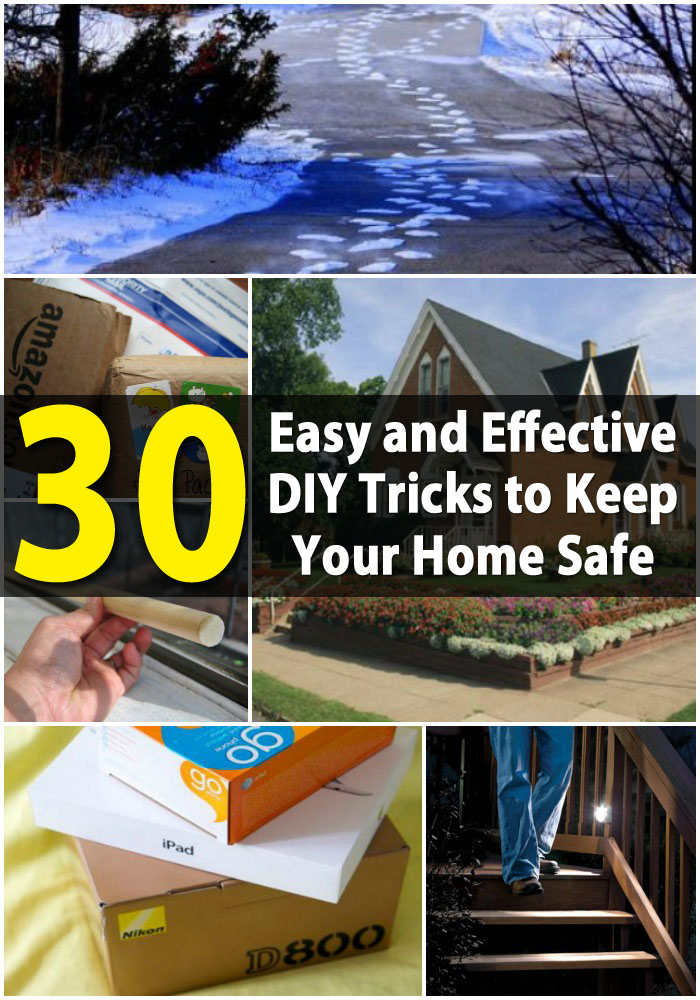 30 Easy and Effective DIY Tricks to Keep Your Home Safe