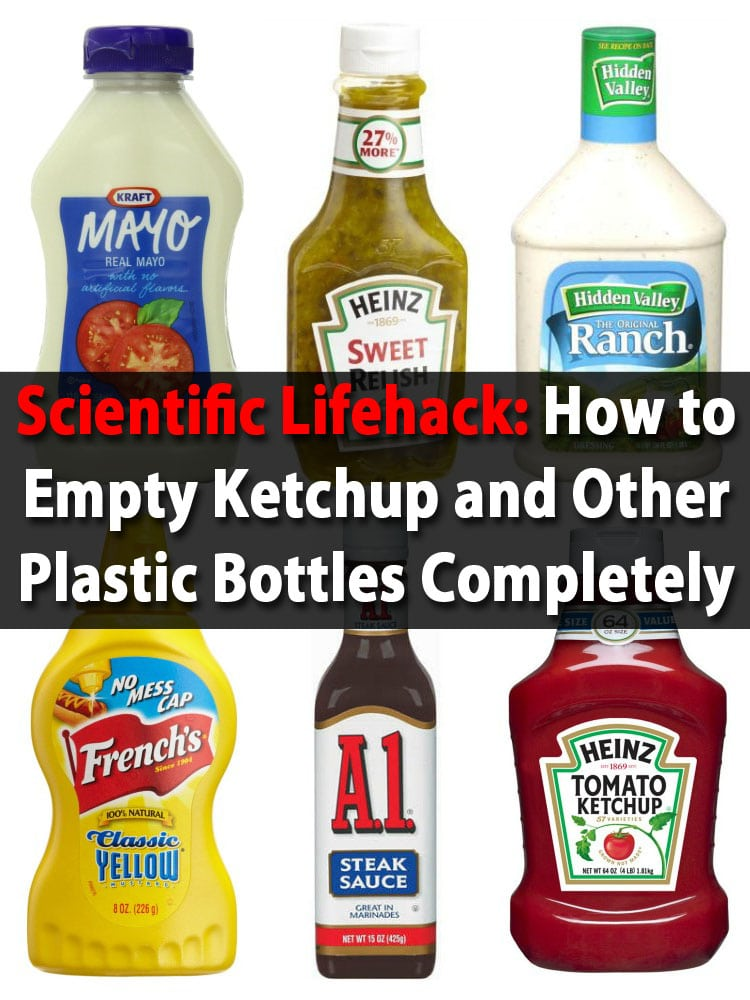 Scientific Lifehack: How to Empty Ketchup and Other Plastic Bottles Completely