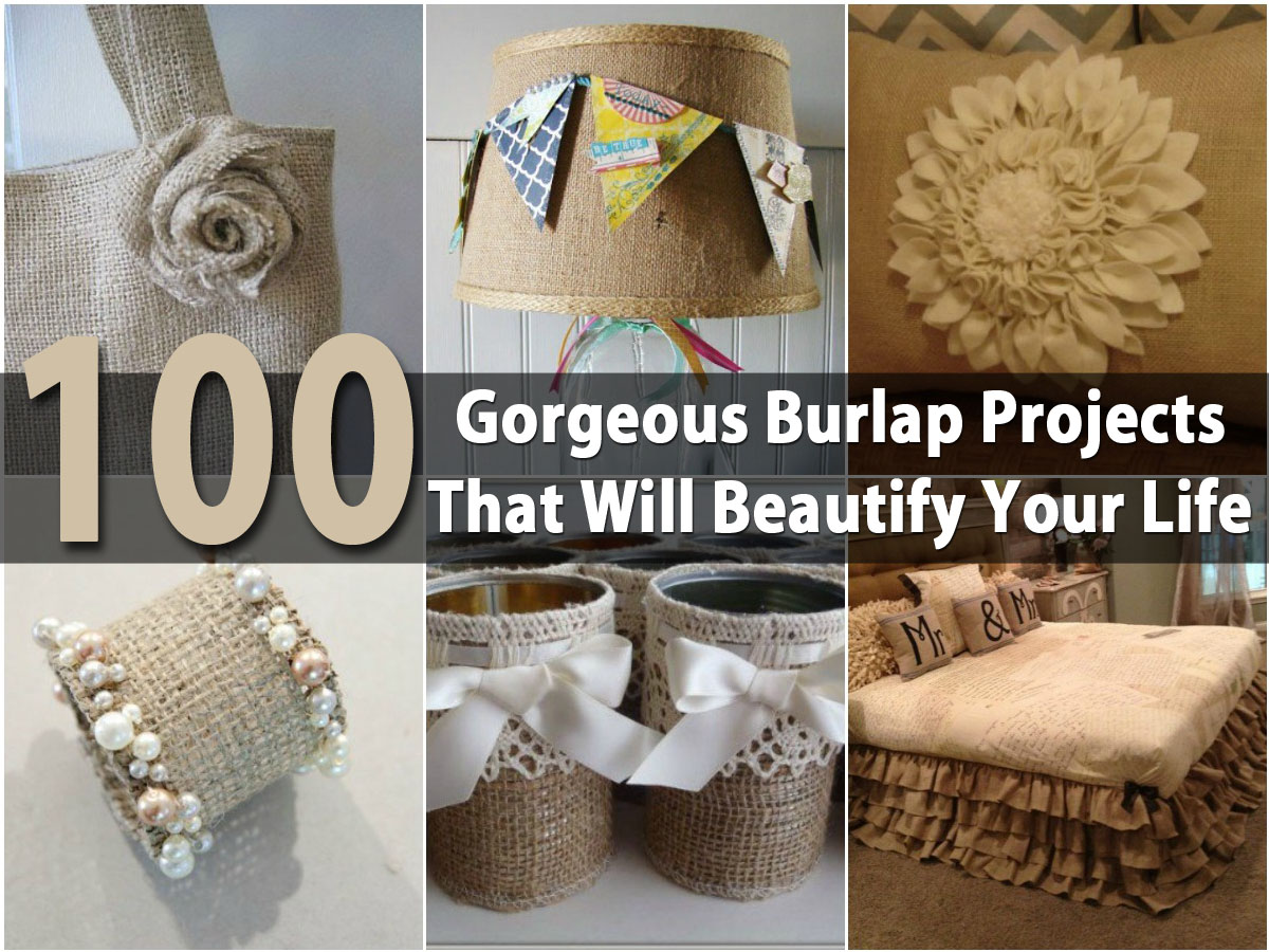 100 Gorgeous Burlap Projects That Will Beautify Your Life Diy Crafts