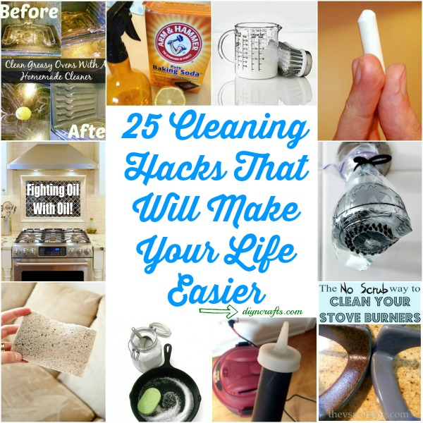 25 Cleaning Hacks That Will Make Your Life Easier Diy Crafts