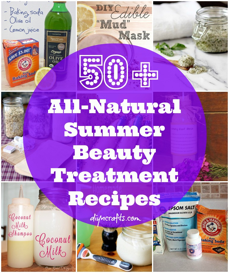 50 All-Natural Summer Beauty Treatment Recipes