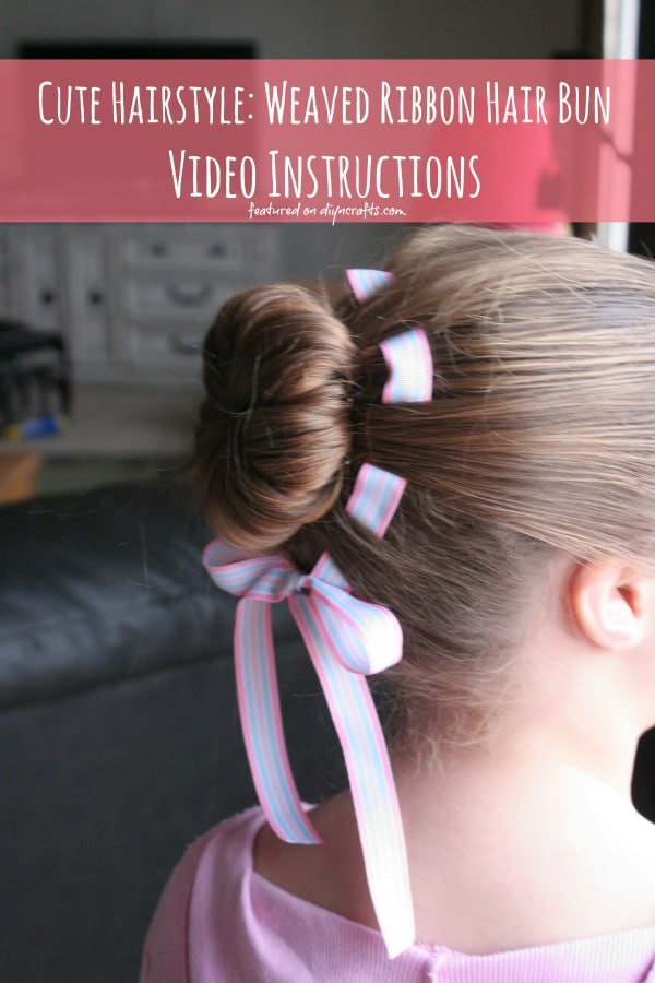 Cute Hairstyle: Weaved Ribbon Hair Bun - Video Instructions