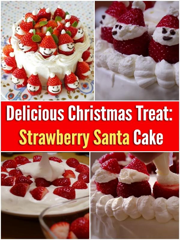 Delicious Christmas Treat: Strawberry Santa Cake - Yummy awesomeness!!