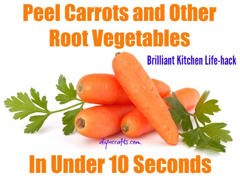 Kitchen Life-hack: Peel Carrots and Other Root Vegetables in Under Ten Seconds - Brilliant idea!