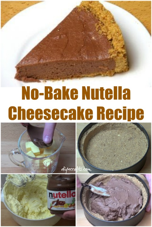 Out of This World Dessert Recipe: Luscious No-Bake Nutella Cheesecake - easy yummy recipe...