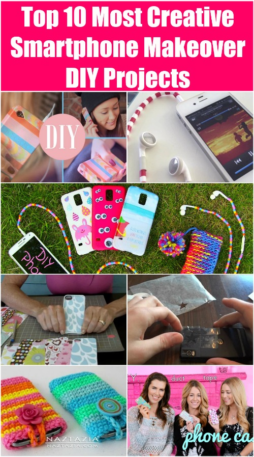 Top 10 Most Creative Smartphone Makeover DIY Projects