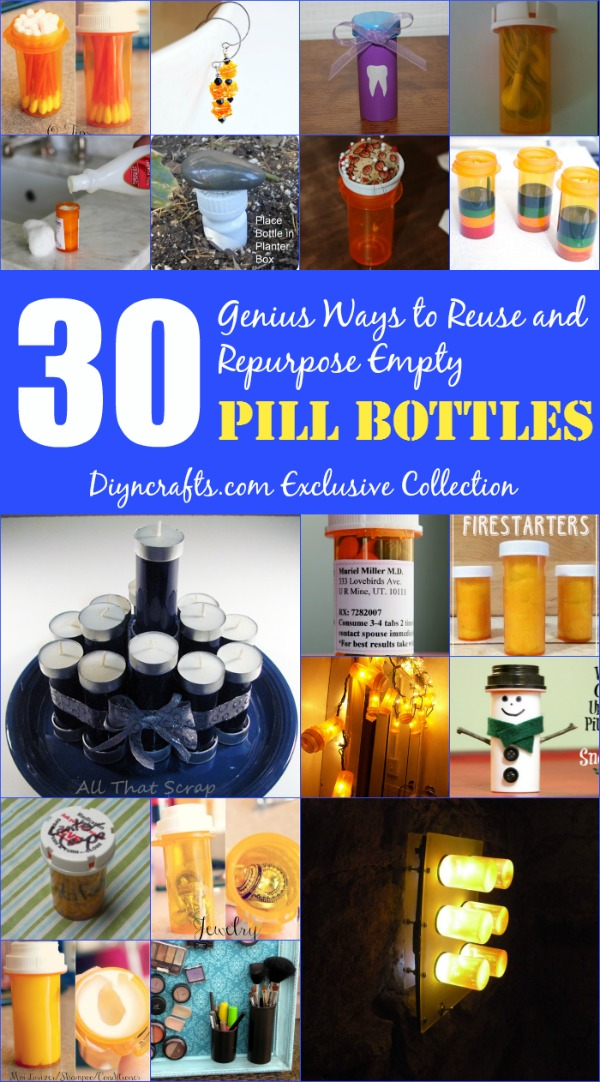 30 Genius Ways To Reuse And Repurpose Empty Pill Bottles Diy Crafts