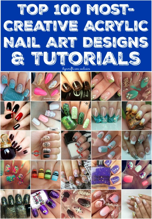 Top 100 Most-Creative Acrylic Nail Art Designs and Tutorials - Brilliant ideas!!