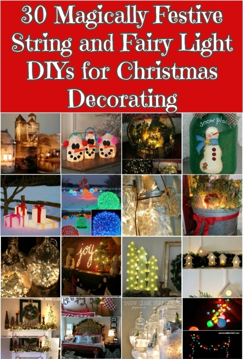 30 Magically Festive String and Fairy Light DIYs for Christmas Decorating {With Pictures}