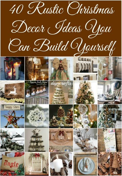 40 Rustic Christmas Decor Ideas You Can Build Yourself {With Pictures}