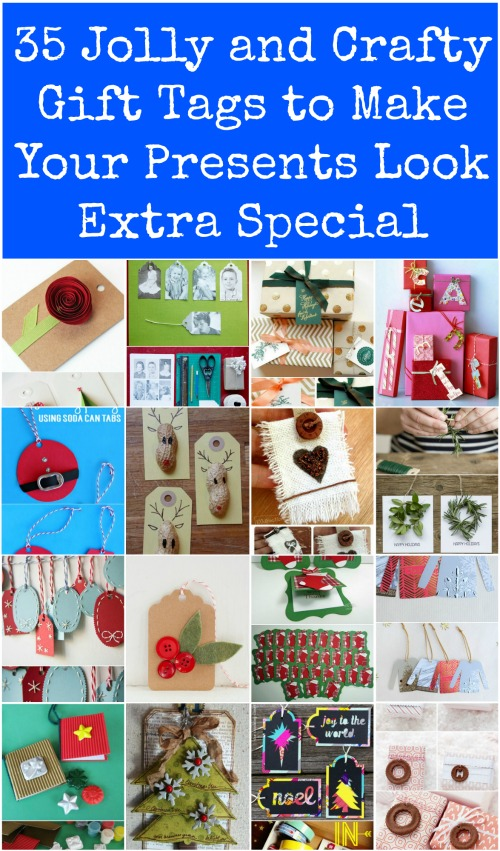 35 Jolly and Crafty Gift Tags to Make Your Presents Look Extra Special this Year {Really easy projects}