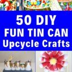50 Tin Can Craft Ideas