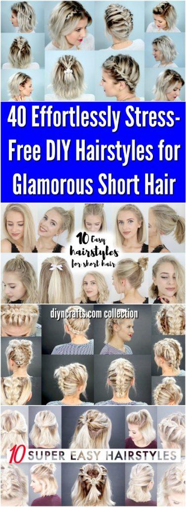 40 Effortlessly Stress Free Diy Hairstyles For Glamorous Short Hair