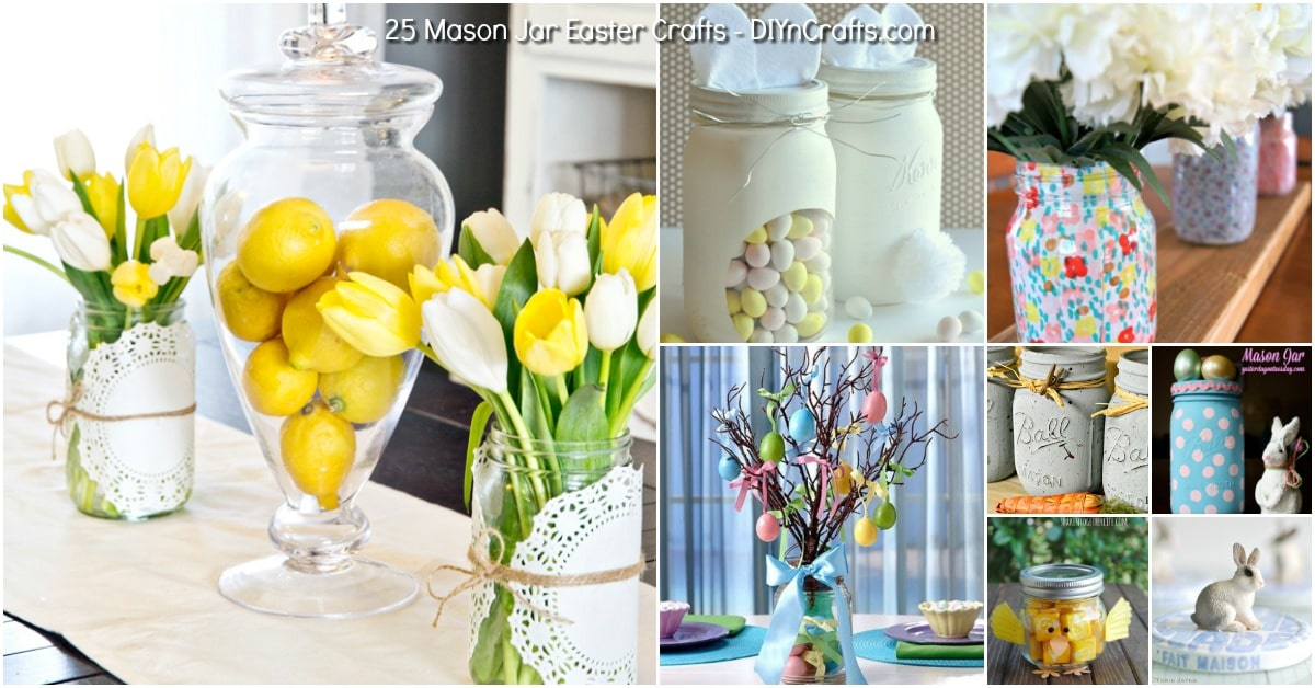25 Mason Jar Easter Crafts For Gifts Home Decor And More Diy