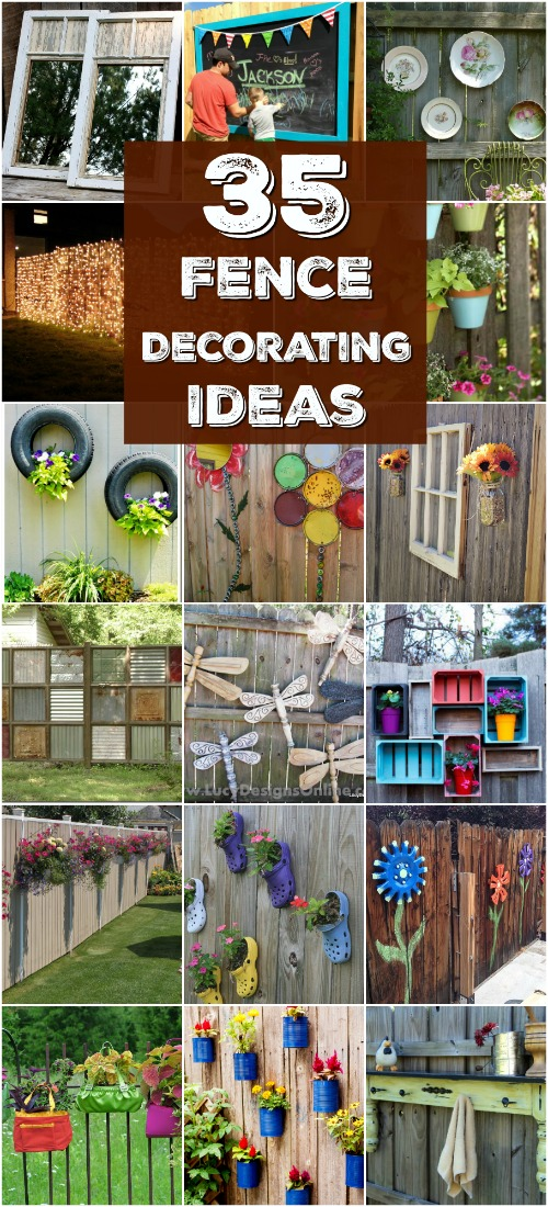 30 Eye Popping Fence Decorating Ideas That Will Instantly Dress Up