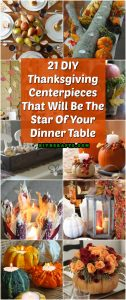 21 Diy Thanksgiving Centerpieces That Will Be The Star Of