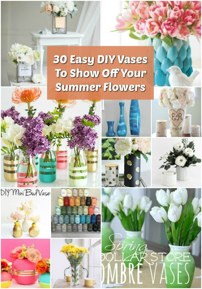 30 Easy DIY Vases To Show Off Your Summer Flowers
