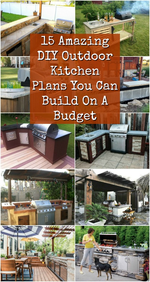 15 Amazing Diy Outdoor Kitchen Plans You Can Build On A Budget