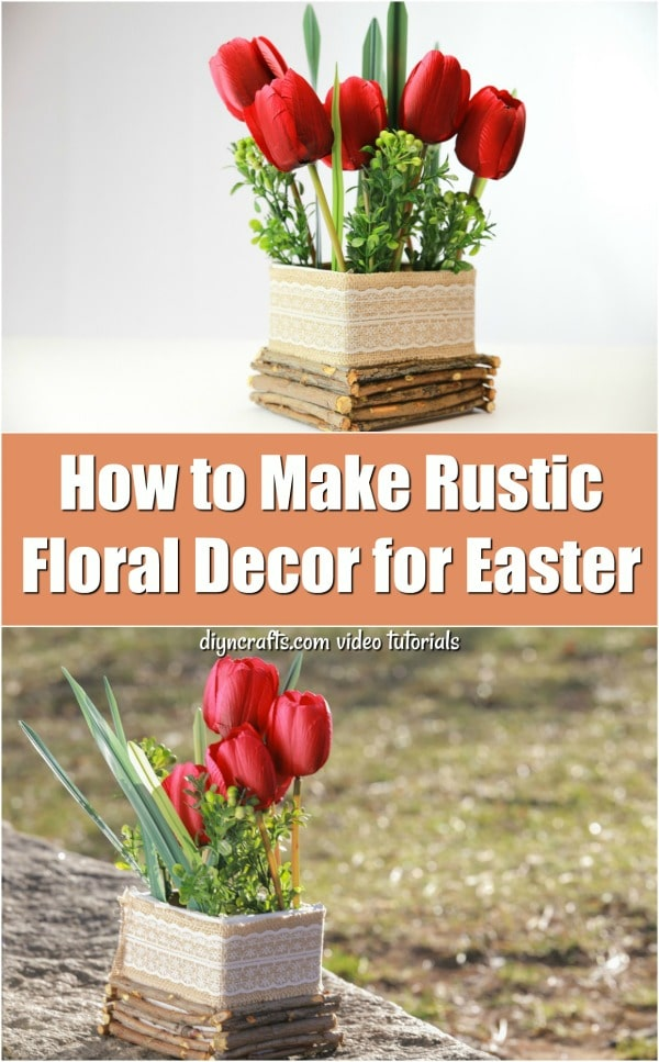 How to Make Rustic Floral Decor for Easter