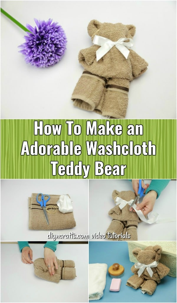 How To Make an Adorable Washcloth Teddy Bear