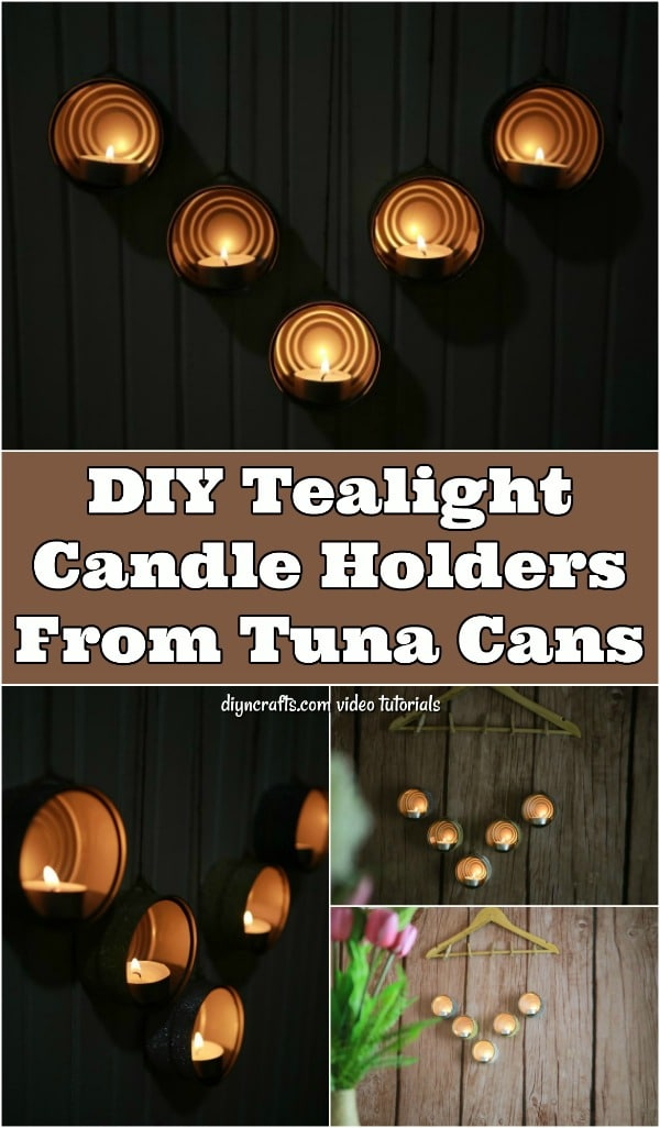 How To Make Decorative Tealight Holders From Tuna Cans - Repurposed empty tuna cans into a useful and gorgeous wall decoration. The video tutorial shows you how easily turn empty cans into lovely tealight can holders.