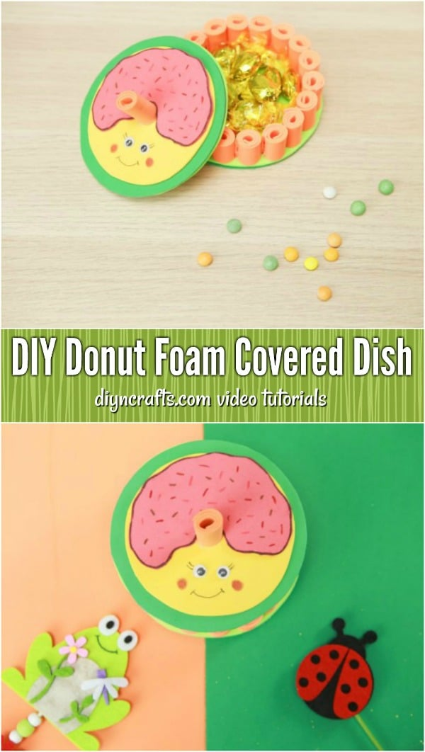 How To Make A Whimsical Donut Foam Covered Dish - Learn how to make this fun and whimsical covered dish that can be used for candy or trinkets. The step-by-step tutorial shows how easy it is to make this dish with craft foam and an old CD.