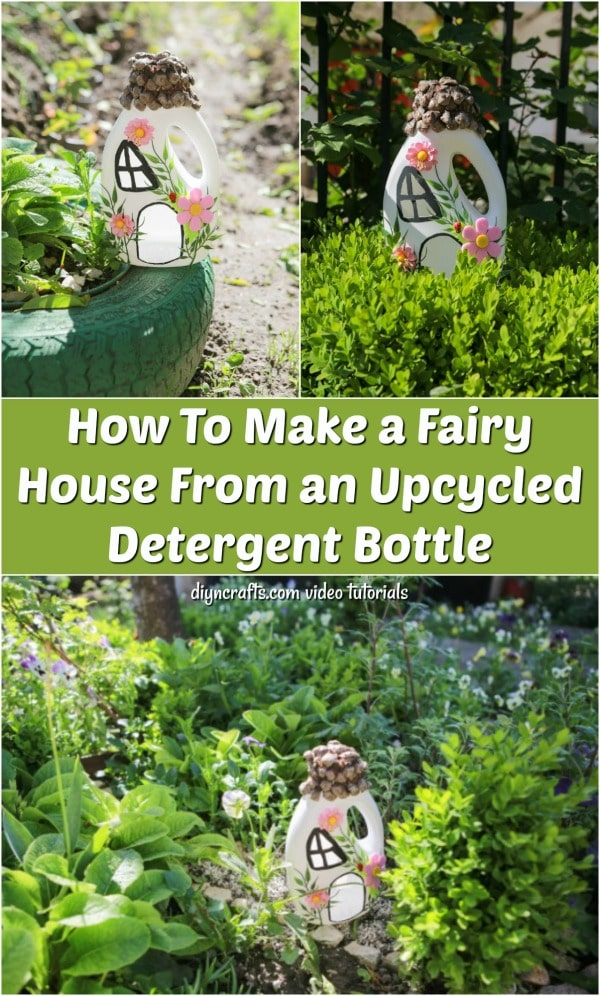How To Make a Fairy House From an Upcycled Detergent Bottle - Learn how to turn an empty laundry detergent bottle into a magical fairy house. The video tutorial shows step-by-step how to upcycle a bottle into a garden decoration.