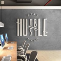 Stay Humble , Hustle Hard , Dimensional letters business office Quote