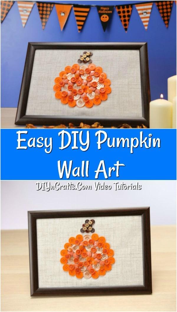 Easy Diy Pumpkin Button Wall Art Decoration For Fall Decor