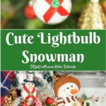 Collage image of an upcycled light bulb snowman ornament