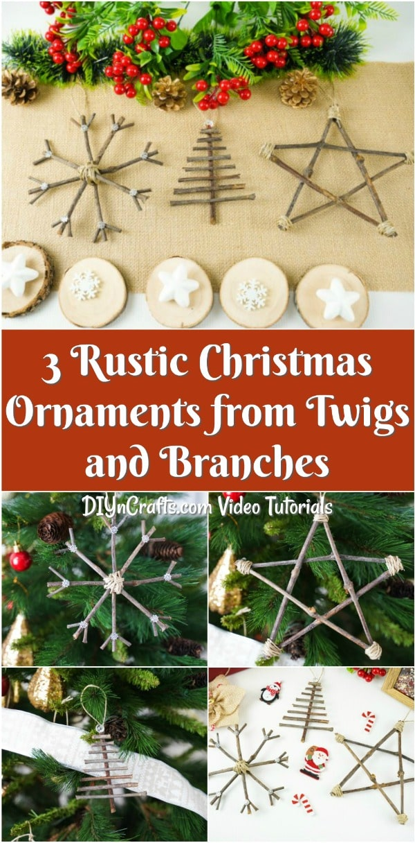 3 Rustic Christmas Ornaments From Twigs And Branches