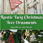 Rustic Twig Christmas Tree Ornaments collage of them displayed