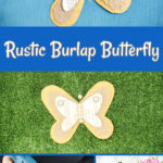 Rustic burlap butterfly collage