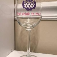"""Drinkware - Wine Glass - """"Owl Drink to That!"""" (Stemmed or Stemless)"""