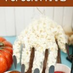 Popcorn hands with other halloween decor
