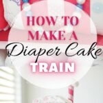 Diaper cake train collage