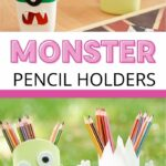 Monster pencil holders collage