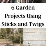 6 Garden Projects Using Sticks and Twigs